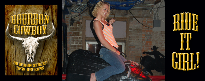 bourbon cowboy, 241 bourbon street, New Orleans, LA Ride it Girl