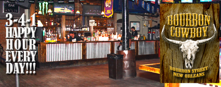 bourbon cowboy, 241 bourbon street, New Orelans, LA 3-4-1 happy hour every day