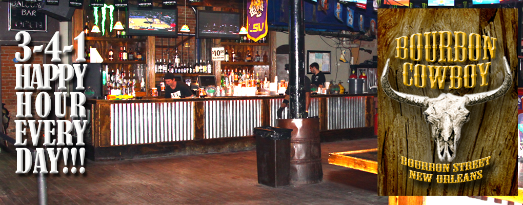 bourbon cowboy, 241 bourbon street, New Orelans, LA 3-4-1 happy hour every day